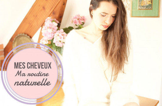 Mes cheveux : ma routine naturelle