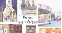 Troyes, mes adresses