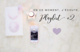 Ma playlist musicale du moment 2 ♫