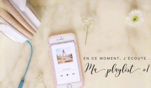 Ma playlist musicale du moment 1 ♫