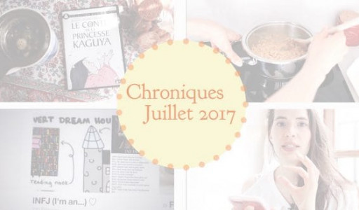 Chroniques 07/17 📔 Cuisinons Ayurvédique, Princesse Kaguya, I'm an INFJ... and you ?