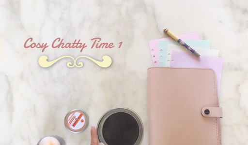 Cosy Chatty Time n°1 ✩ FAQ + introspection positive